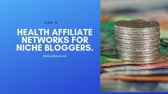 Health Affiliate Networks For Niche Bloggers 2019